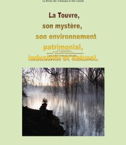 La Touvre, son mystère, son environnement patrimonial, industriel et naturel.