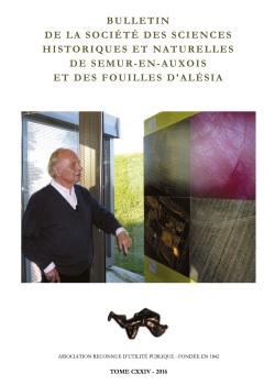 BULLETIN DE LA SOCIÉTÉ DES SCIENCES HISTORIQUES ET NATURELLES DE SAUMUR-EN-AUXOIS ET DES FOUILLES D'ALÉSIA
