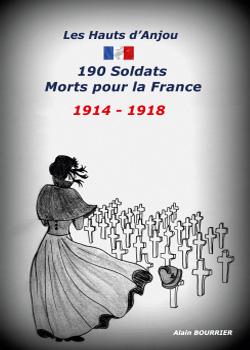 LES HAUTS D'ANJOU 190 SOLDATS MORTS POUR LA FRANCE 1914 – 1918