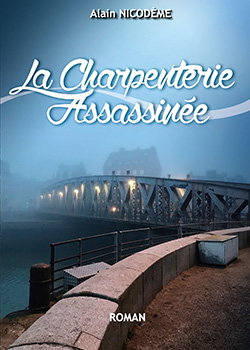 LA CHARPENTERIE ASSASSINEE