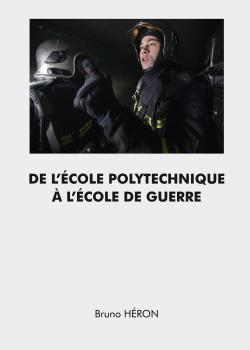 DE L'ECOLE POLYTECHNIQUE A L'ECOLE DE LA GUERRE