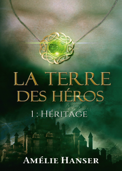 LA TERRE DES HEROS – 1 : HERITAGE