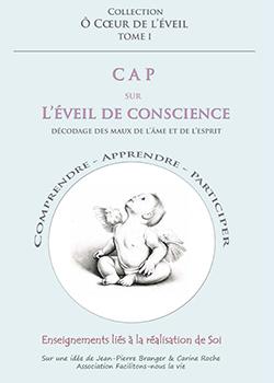 CAP SUR L'EVEIL DE CONSCIENCE – TOME 1