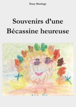 SOUVENIRS D'UNE BECASSINE HEUREUSE